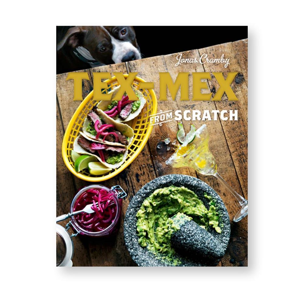 Tex- Mex From Scratch By Jonas Cramby