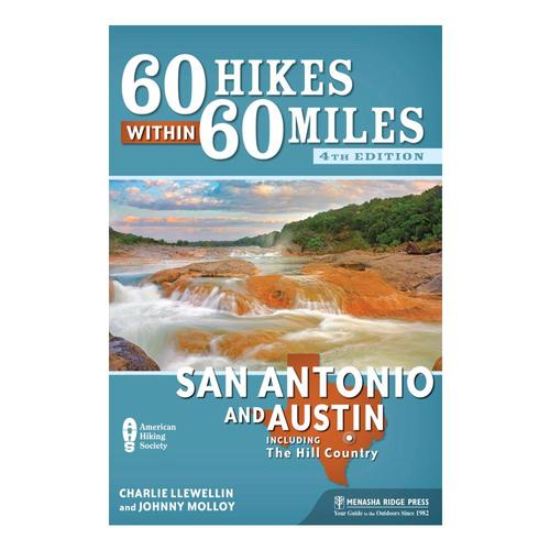 60 Hikes Within 60 Miles: San Antonio And Austin By Charlie Llewellin And Johnny Molloy Sanaus