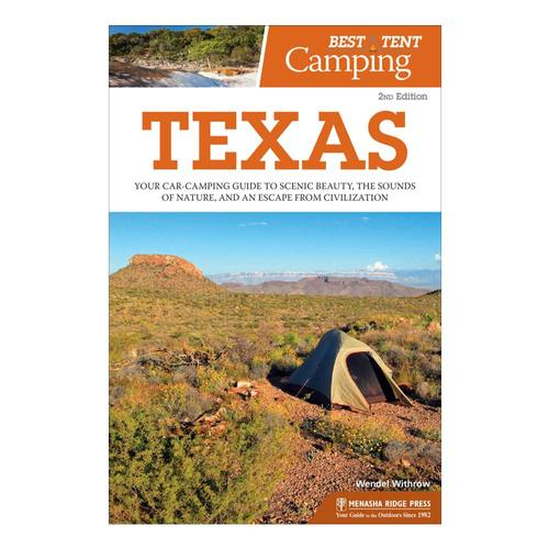 The Best In Tent Camping: Texas 2E By Wendal Withrow