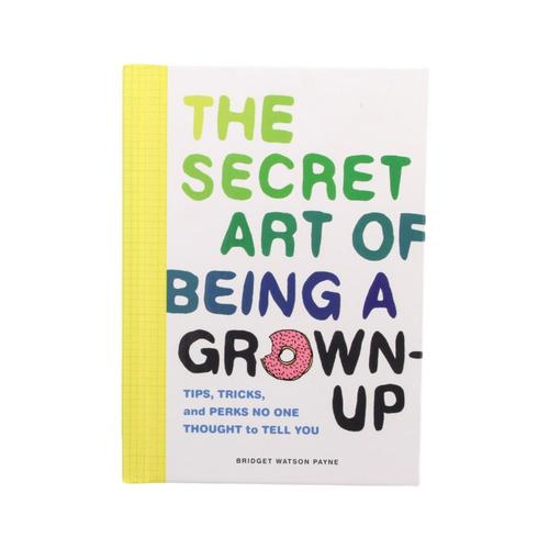 The Secret Art Of Being A Grown-Up By Bridget Watson Payne