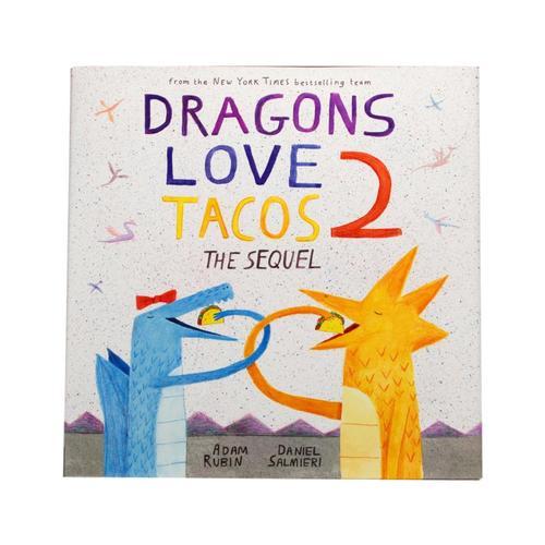 Dragons Love Tacos 2: The Sequel By Adam Rubin