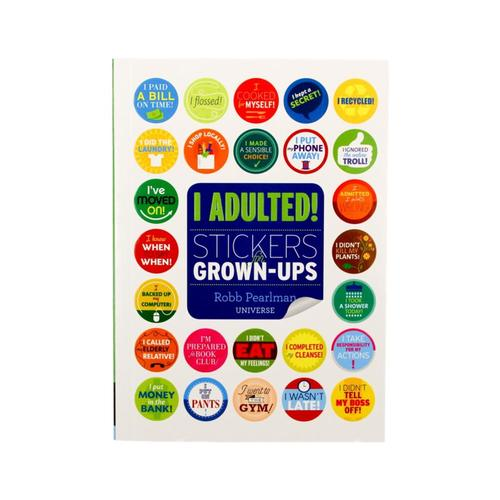 I Adulted!: Stickers For Grown-Ups By Robb Pearlman
