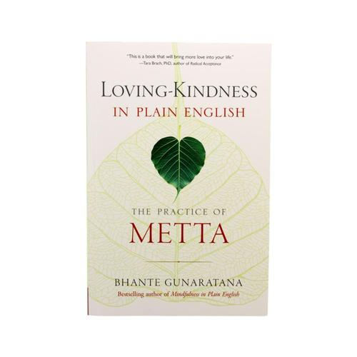 Loving-Kindness In Plain English: The Practice of Metta by Bhante Gunaratana
