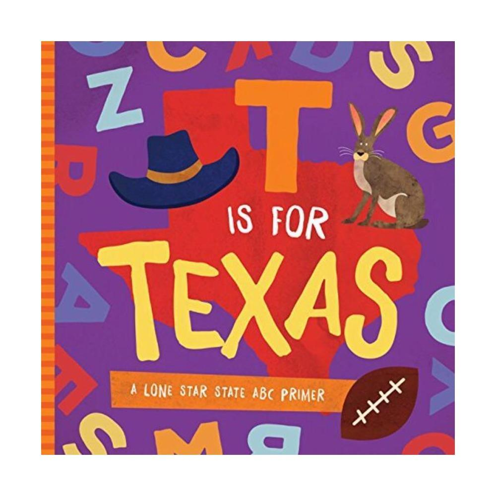 T Is For Texas : A Lone Star State Abc Primer By Trish Madson