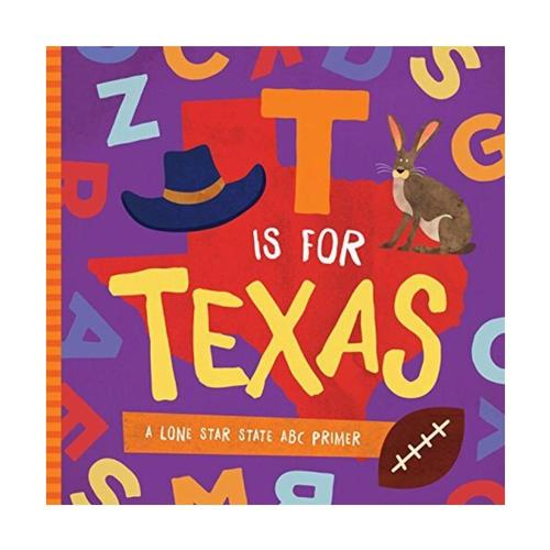 T Is For Texas: A Lone Star State ABC Primer by Trish Madson