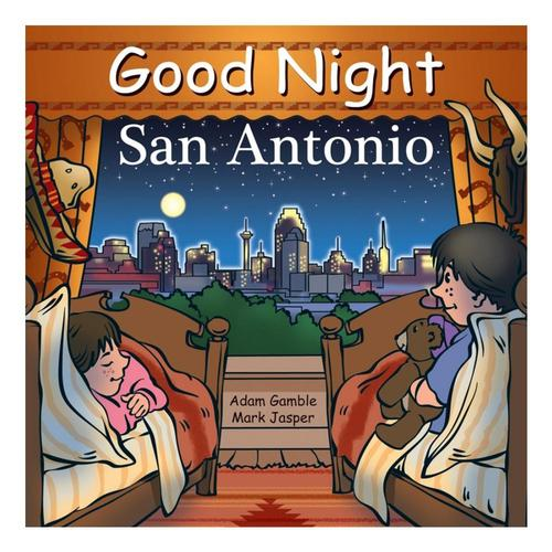 Good Night San Antonio by Adam Gamble and Mark Jasper