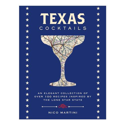 Texas Cocktails by Nico Martini