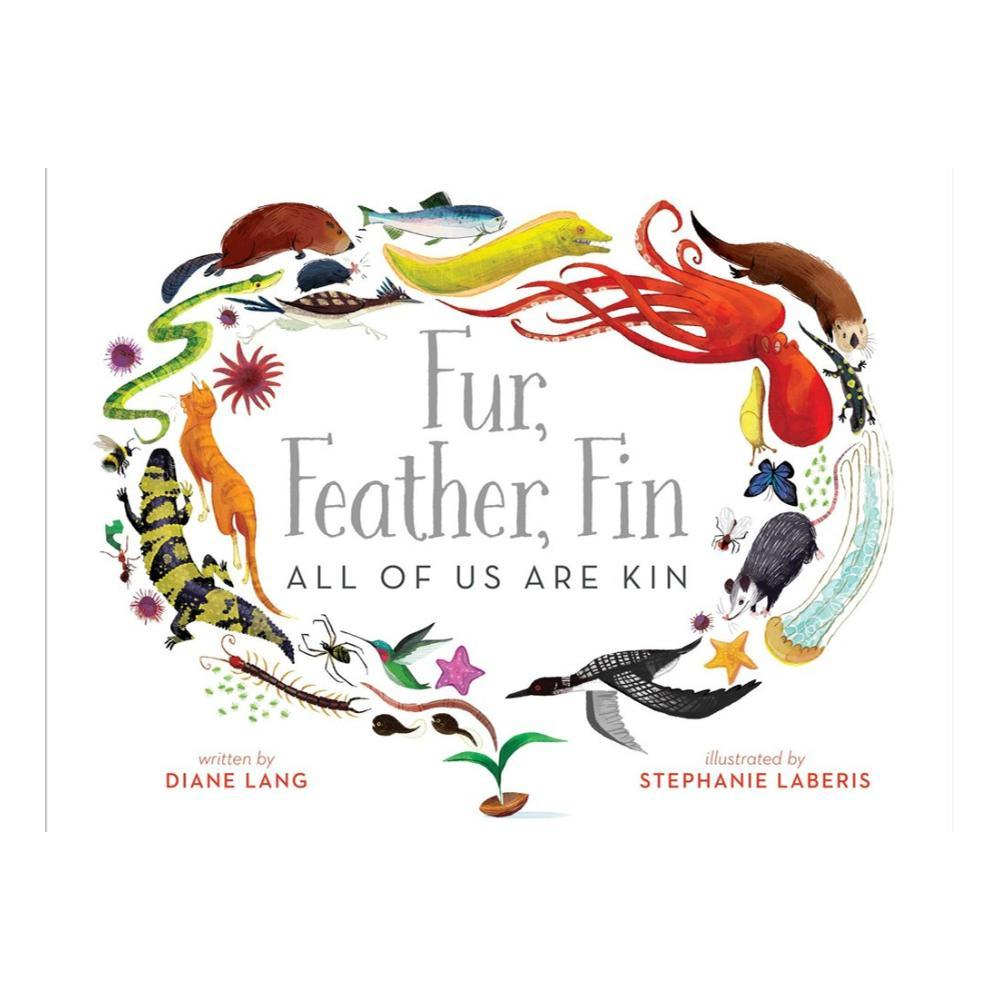 Fur, Feather, Fin — All Of Us Are Kin By Diane Lang