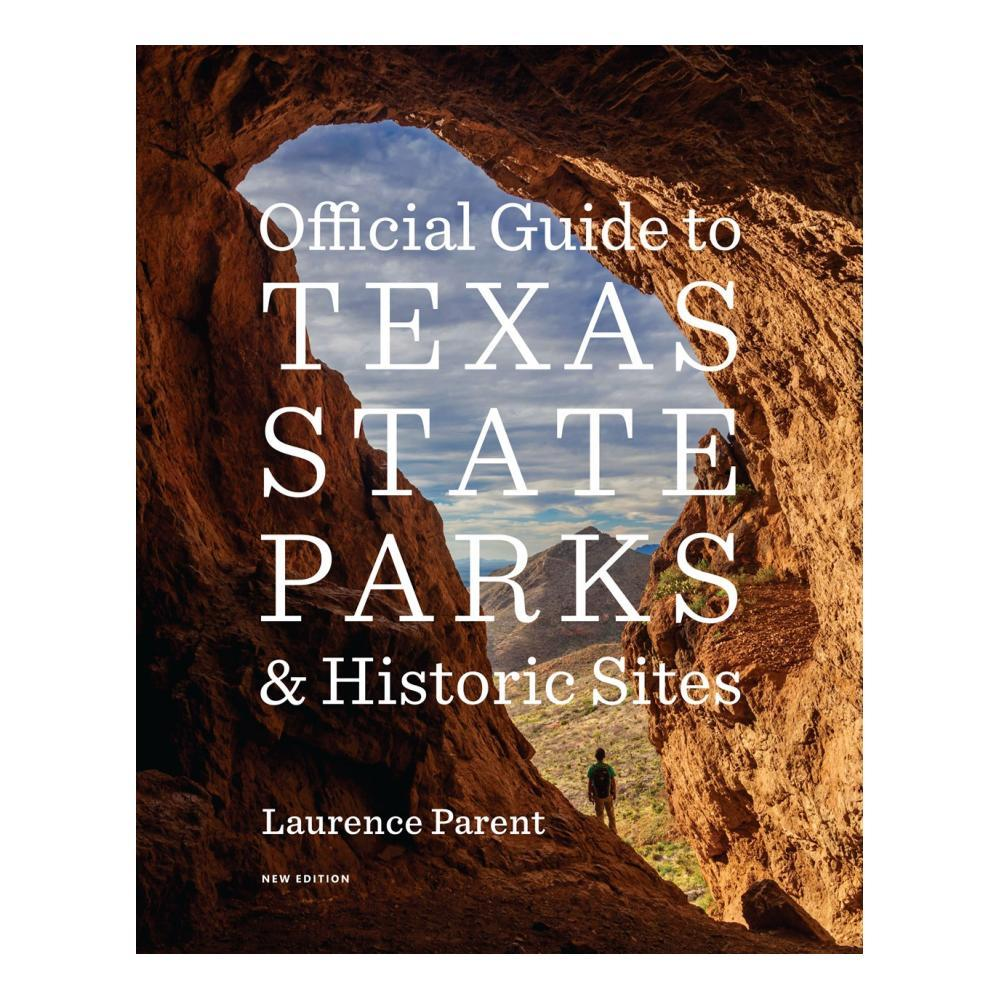 Official Guide To Texas State Parks And Historic Sites : New Edition By Laurence Parent