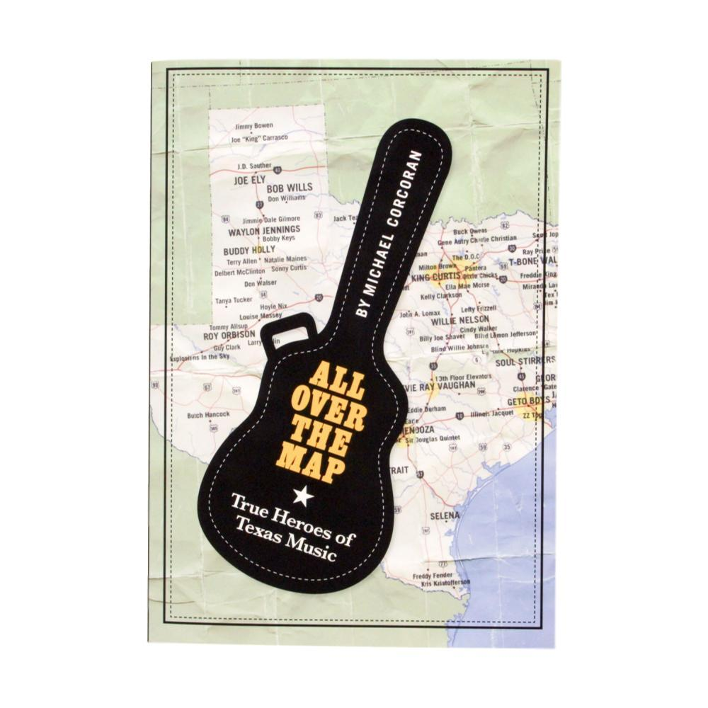 All Over the Map: True Heroes of Texas Music by Michael Corcoran  PAPERBACK