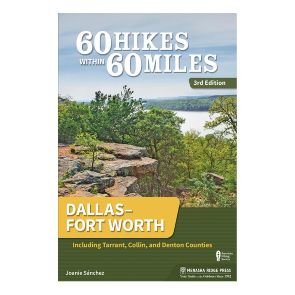 60 Hikes Within 60 Miles : Dallas Fort Worth 3e By Joanie Sanchez