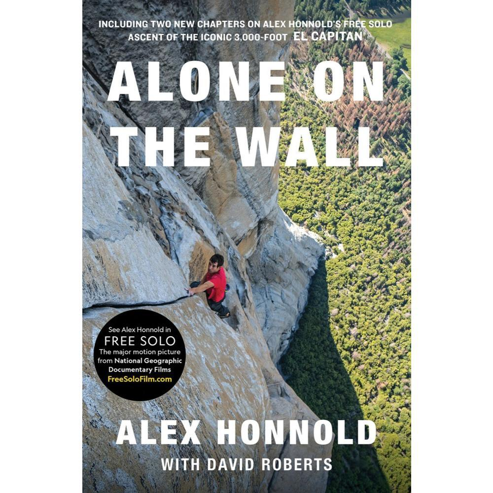 Alone On The Wall By Alex Honnold And David Roberts