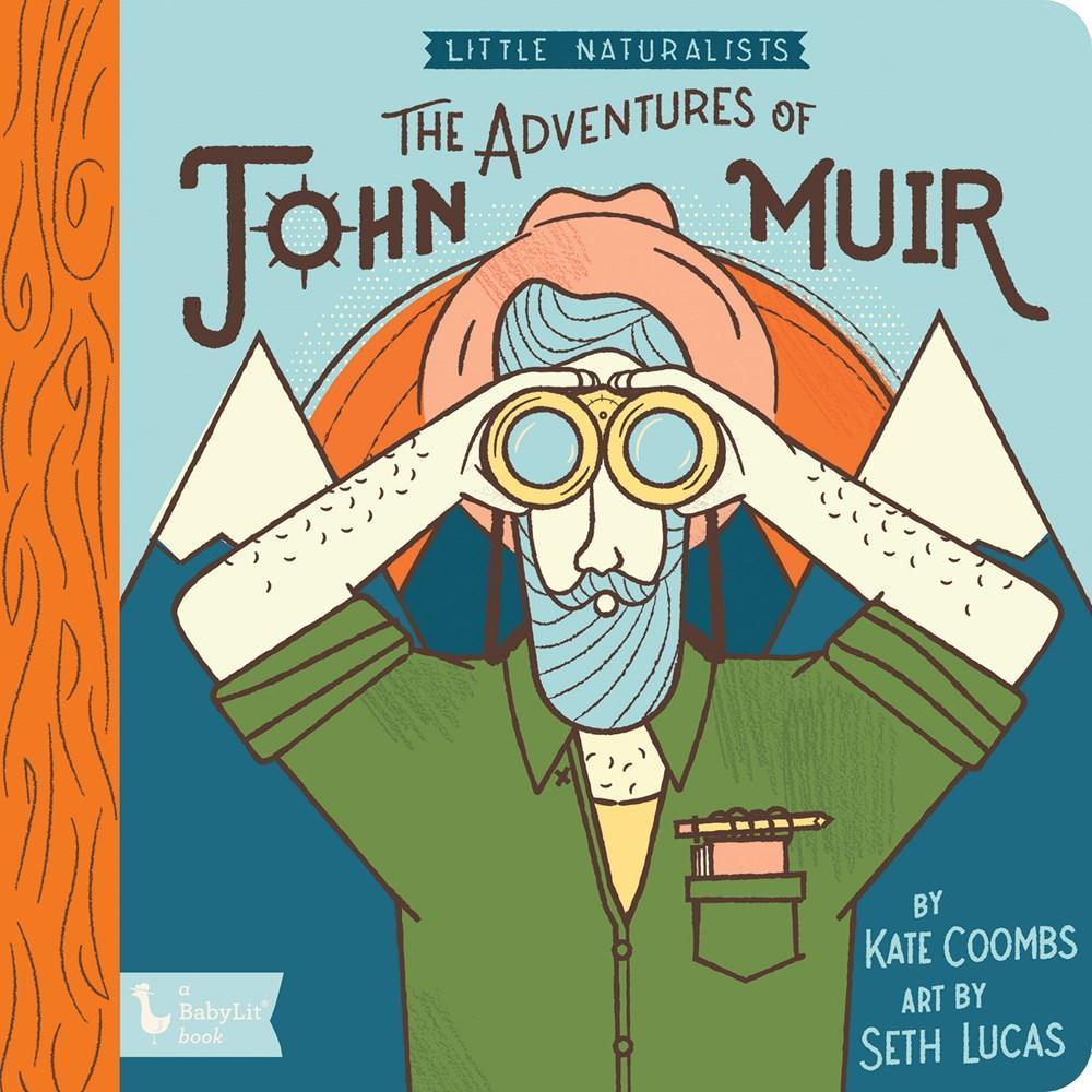 Little Naturalists : The Adventures Of John Muir By Kate Coombs