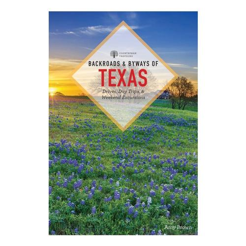 Backroads and Byways of Texas by Amy K. Brown
