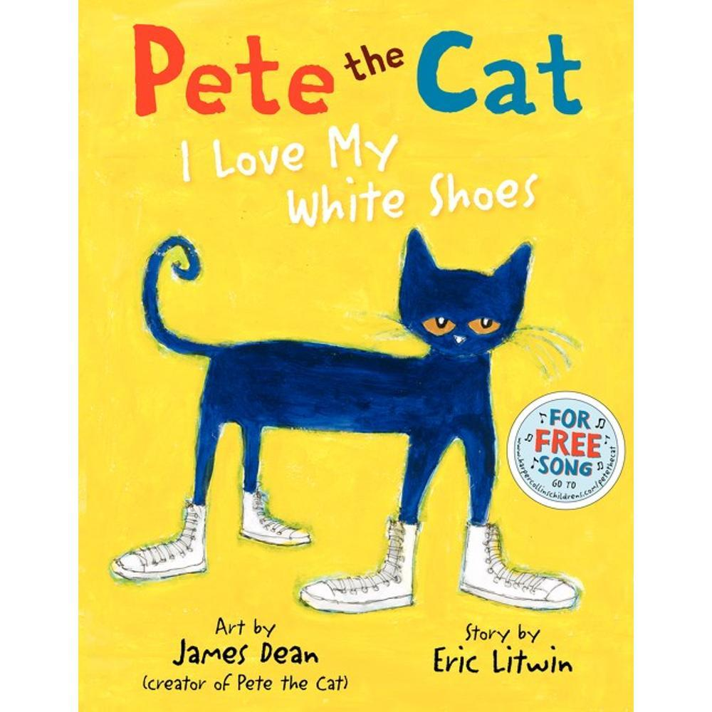Pete The Cat : I Love My White Shoes By Eric Litwin