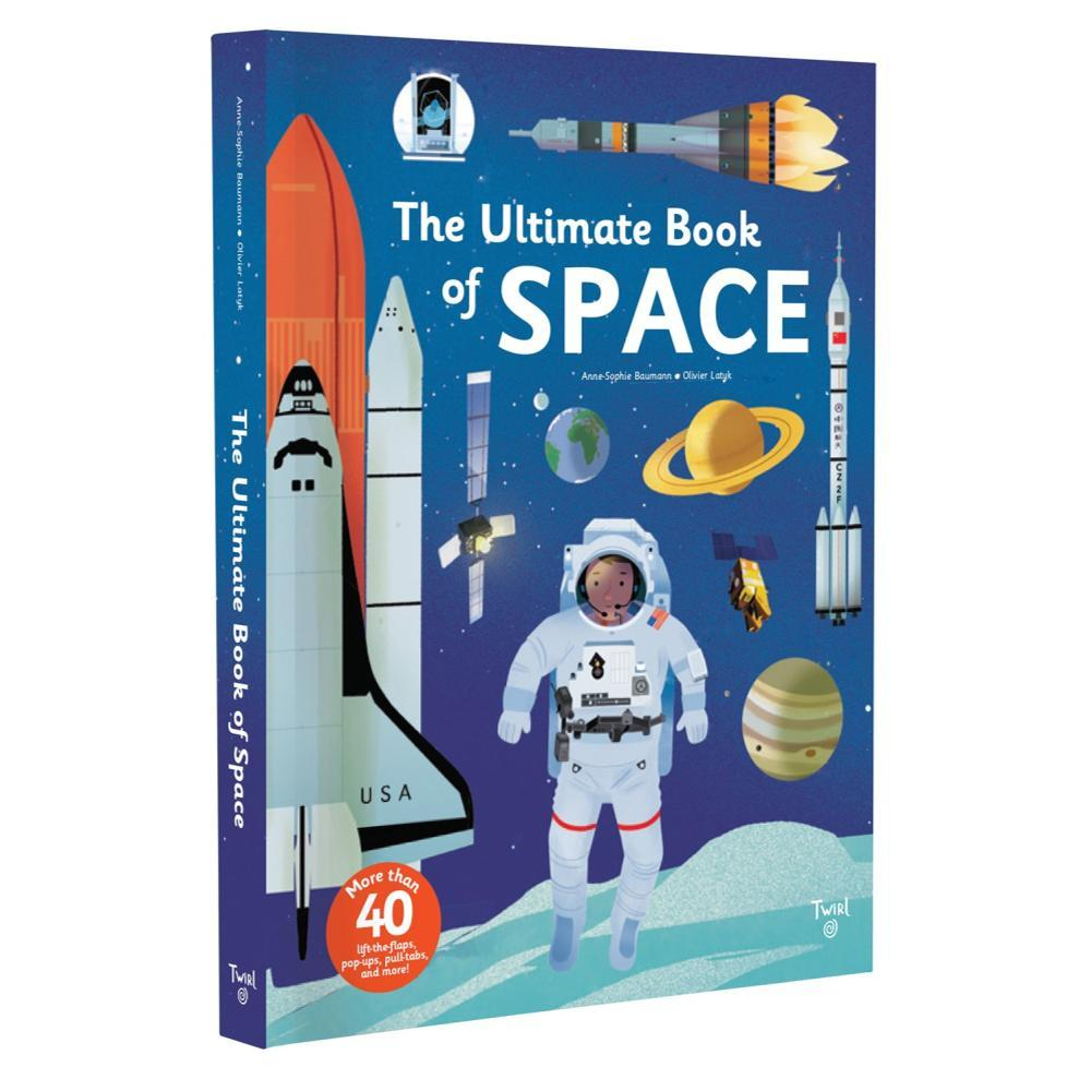The Ultimate Book Of Space By Anne- Sophie Baumann