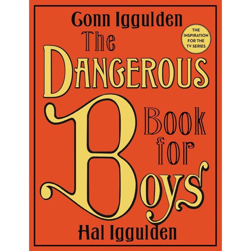 The Dangerous Book For Boys By Conn Iggulden And Hal Iggulden