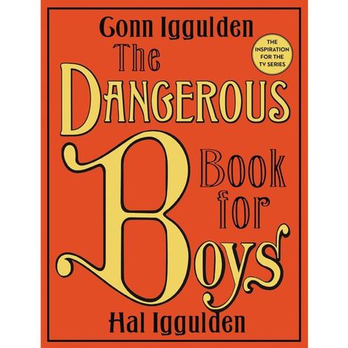 Then Dangerous Book for Boys by Conn Iggulden and Hal Iggulden