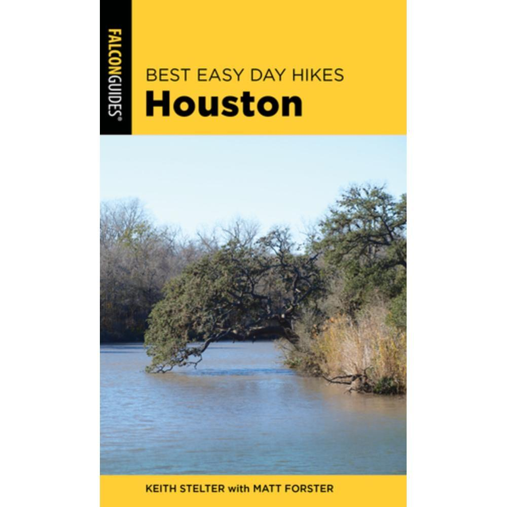 Best Easy Day Hikes Houston By Matt Forster And Keith Stelter