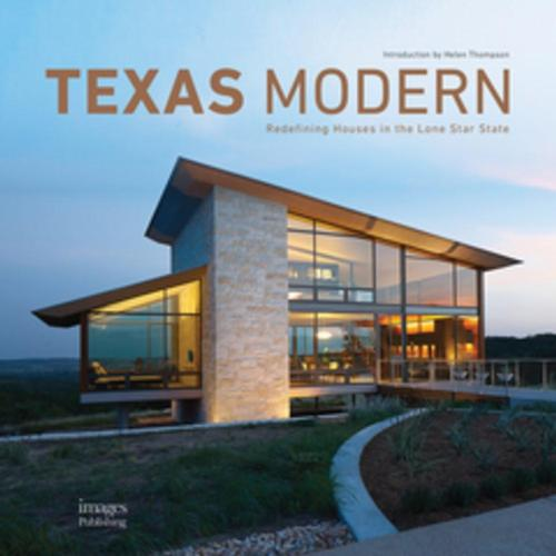 Texas Modern: Redefining Houses in the Lone Star State by Hannah Jenkins