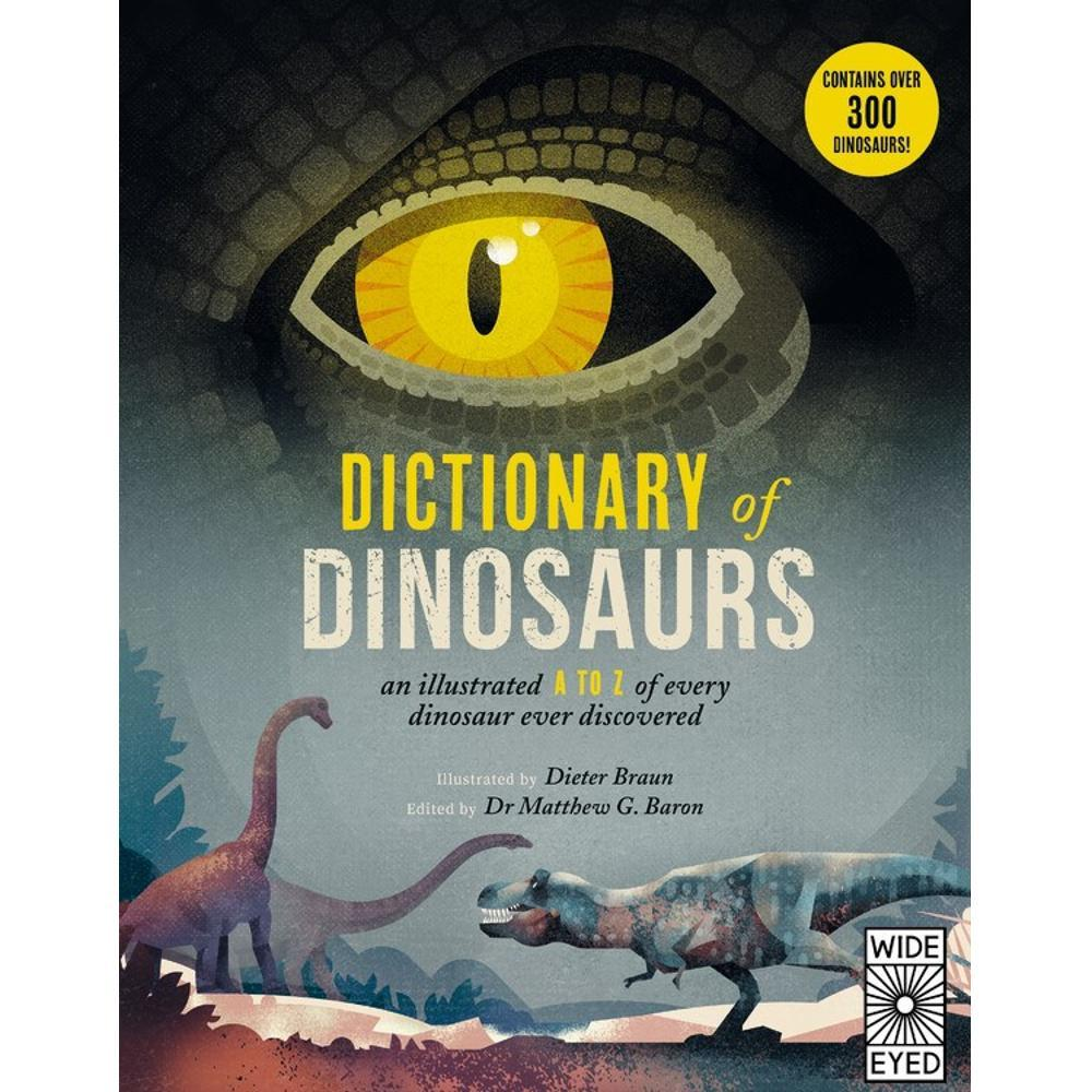 Dictionary Of Dinosaurs By Dr.Matthew G.Baron