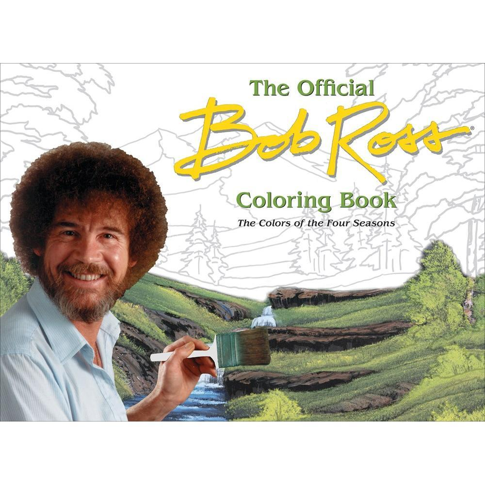 The Official Bob Ross Coloring Book : The Colors Of The Four Seasons By Bob Ross