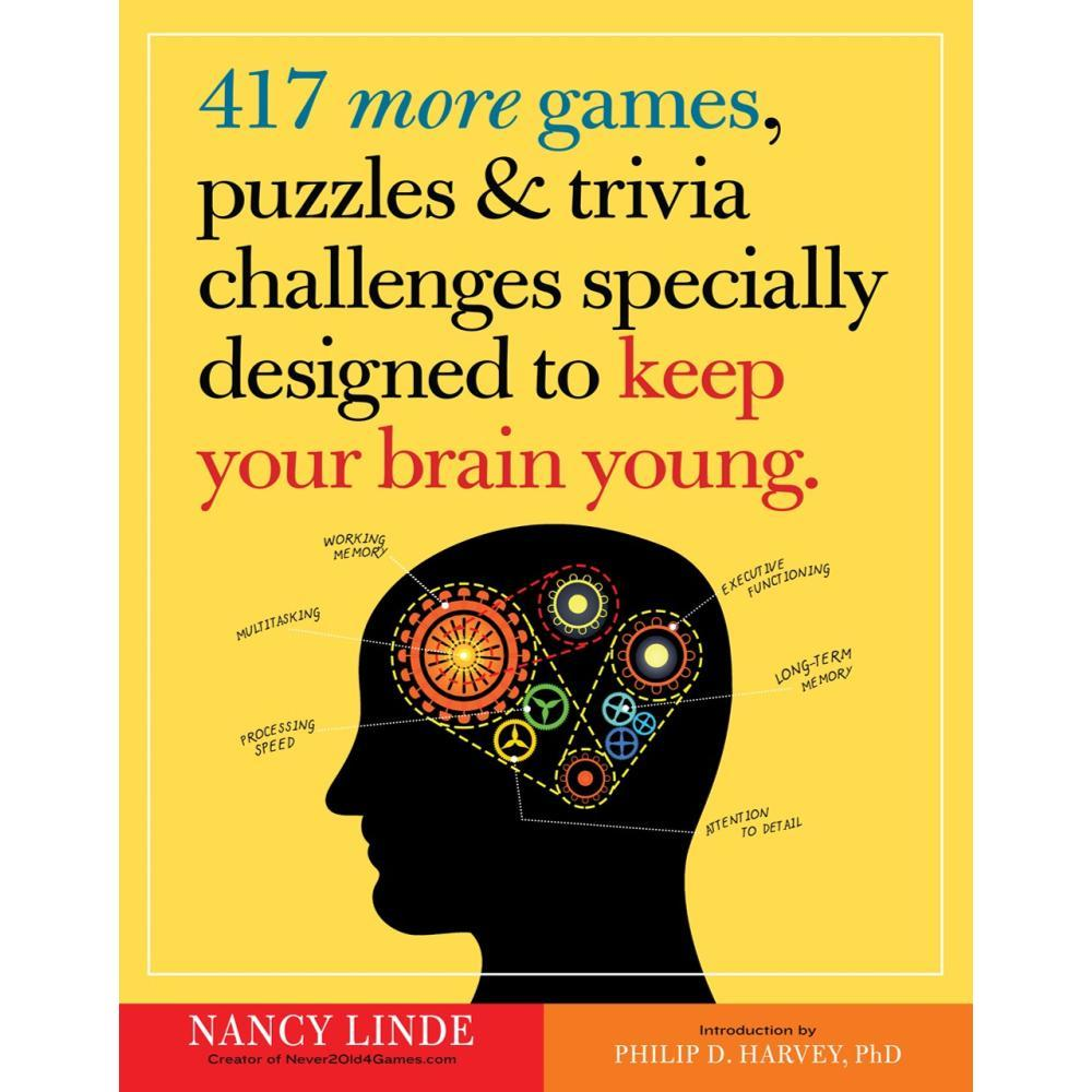 417 More Games, Puzzles & Trivia Challenges Specially Designed To Keep Your Brain Young By Nancy Linde