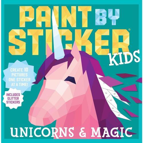 Paint by Sticker Kids: Unicorns & Magic by Workman Publishing