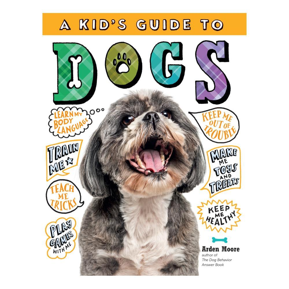 A Kid's Guide To Dogs By Arden Moore