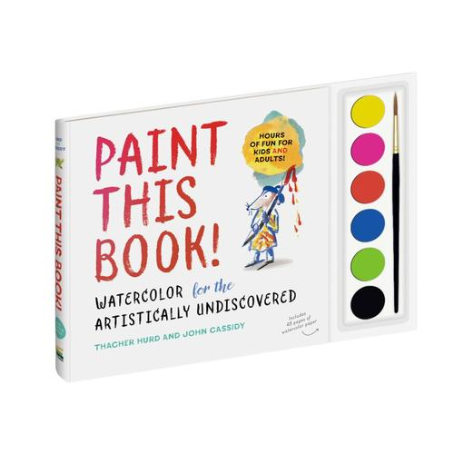 Paint This Book! by Thacher Hurd and John Cassidy .