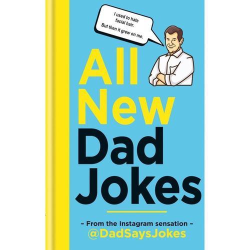 All New Dad Jokes: From the Instragram Sensation @DadSaysJokes .