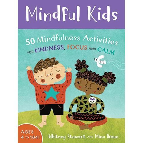Putumayo Mindful Kids by Whitney Stewart and Mina Braun .