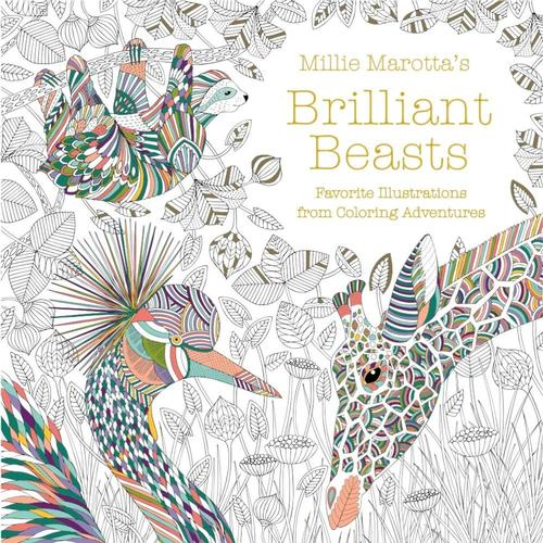 Millie Marotta's Brilliant Beasts by Millie Marotta