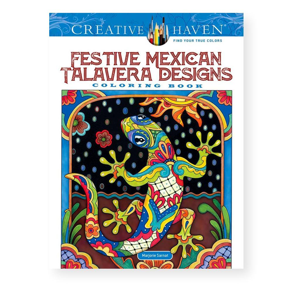 Creative Haven Festive Mexican Talavera Designs Coloring Book By Marjorie Sarnat