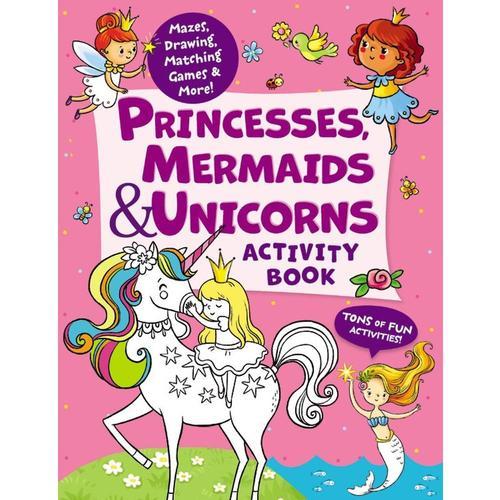 Princesses, Mermaids & Unicorns Activity Book by Lida Danilova .