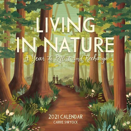 Living in Nature Wall Calendar 2021 2021