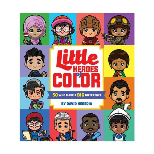 Little Heroes of Color : 50 Who Made a BIG Difference by David Heredia