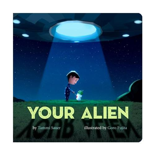 Your Alien by Tammi Sauer .