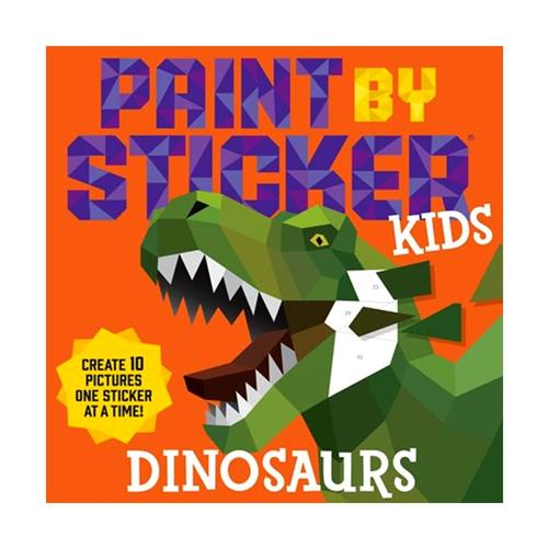 Paint by Sticker Kids: Dinosaurs by Workman Publishing .