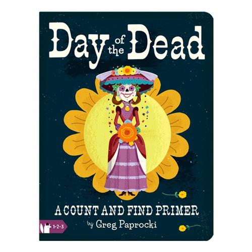 Day of the Dead: A Count and Find Primer by Greg Paprocki .