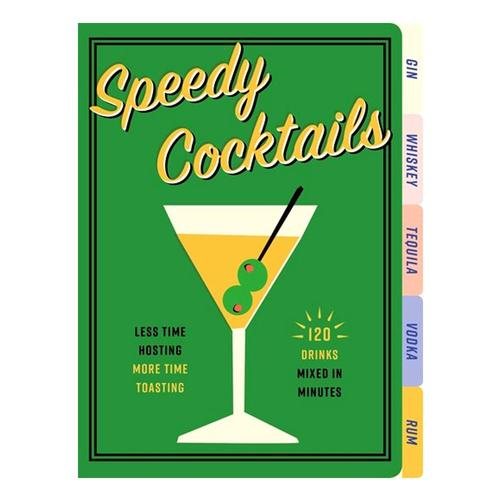 Speedy Cocktails by Cider Mill Press .
