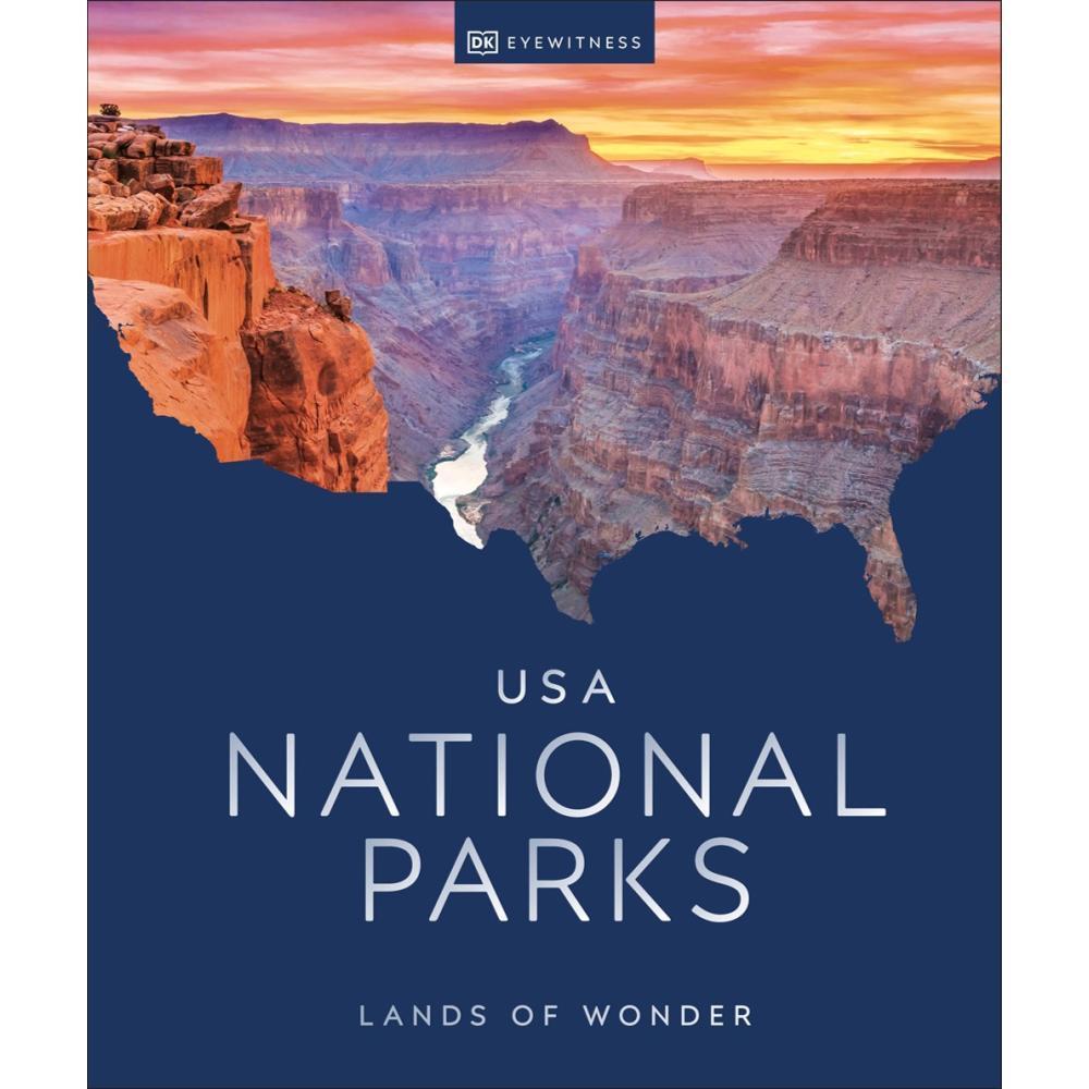 Usa National Parks : Lands Of Wonder By Dk Eyewitness Travel