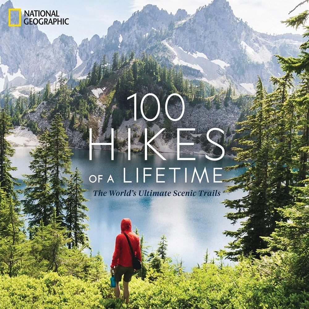 100 Hikes Of A Lifetime By Kate Siber
