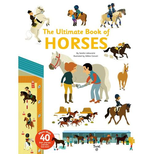 The Ultimate Book of Horses by Sandra Laboucarie .