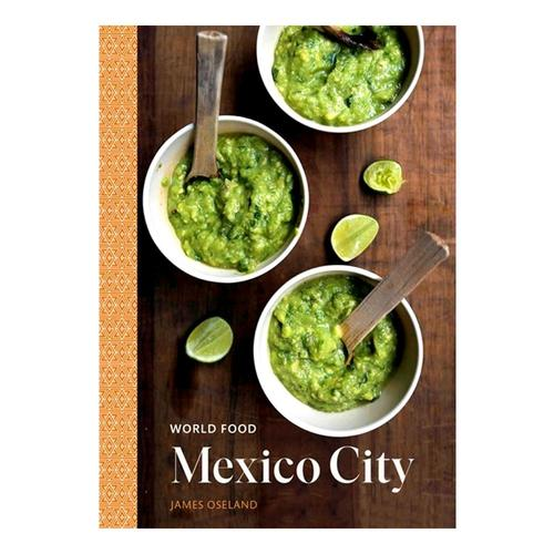 World Food: Mexico City by James Oseland