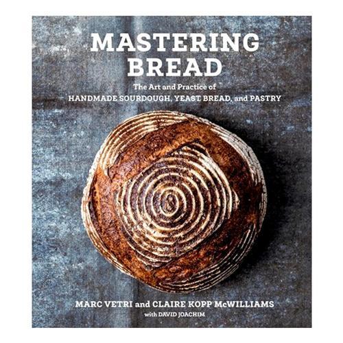Mastering Bread by Marc Vetri, Claire Kopp McWilliams and David Joachim