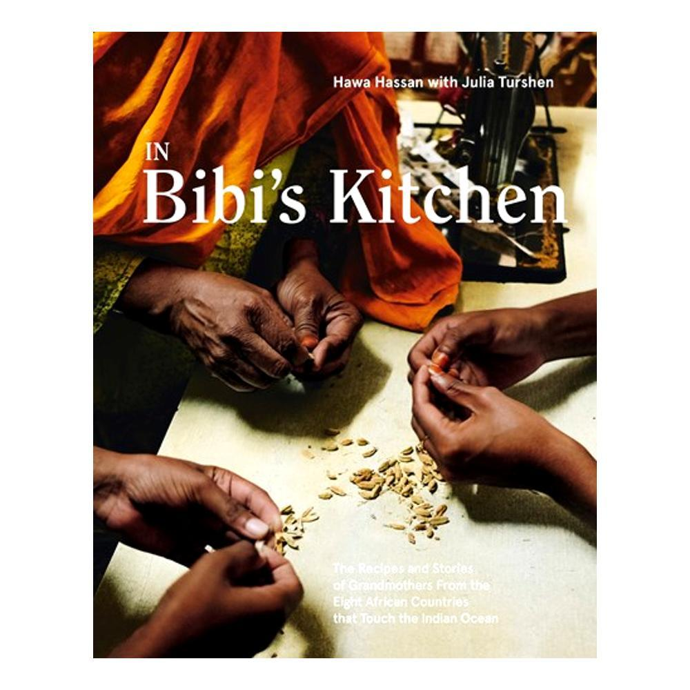 In Bibi's Kitchen By Hawa Hassan And Julia Turshen