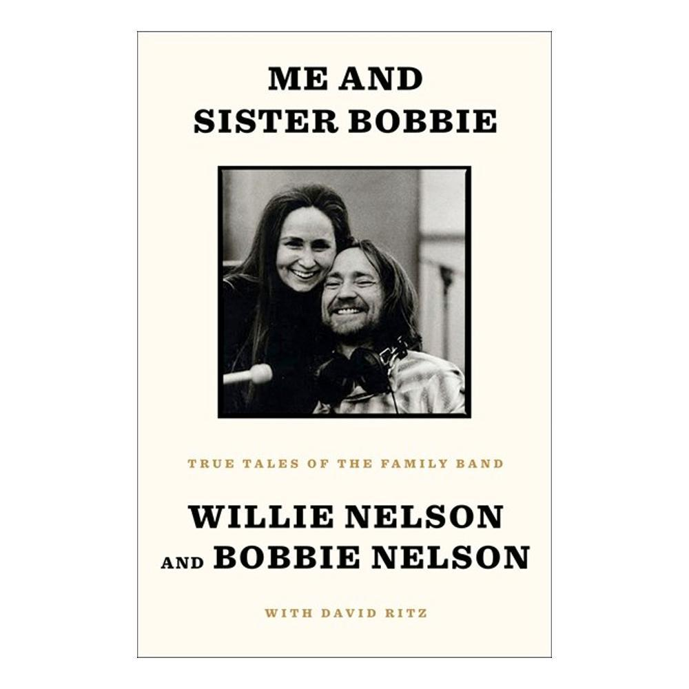 Me And Sister Bobbie By Willie Nelson, Bobbie Nelson And David Ritz