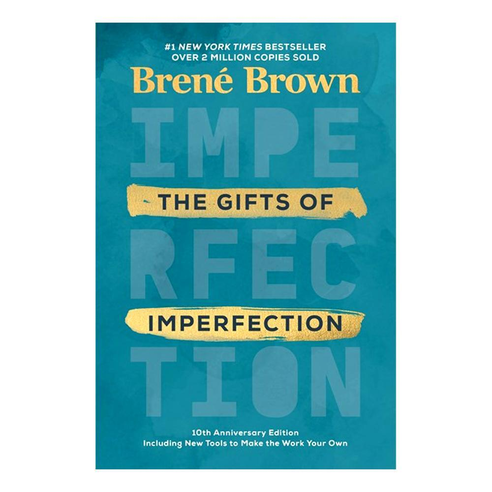 The Gifts Of Imperfection : 10th Anniversary Edition By Brene Brown