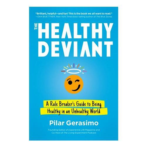 The Healthy Deviant by Pilar Gerasimo